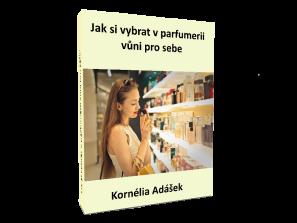 Jak si vybrat vparfumerii vůni pro sebe - Kornélia Adásek