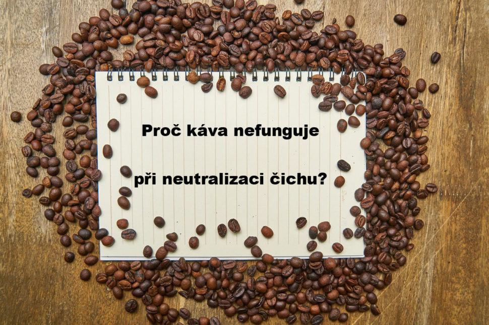Proč káva nefunguje při neutralizaci čichu?